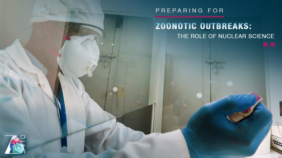 Be better prepared for the next pandemic: Visit us at the IAEA Scientific Forum on Zoonotic Outbreaks